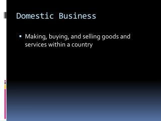 Domestic Business