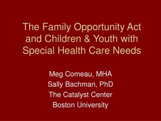 The Family Opportunity Act and Children & Youth with Special Health Care Needs