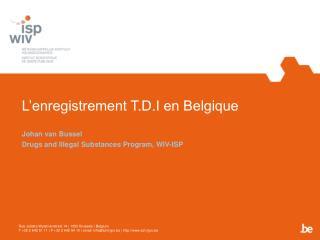 L'enregistrement T.D.I en Belgique