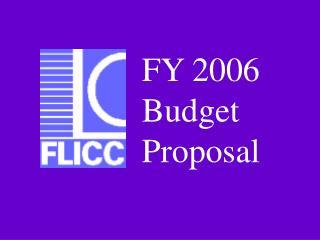 FY 2006 Budget Proposal