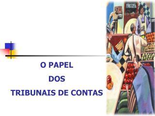 O PAPEL  DOS  TRIBUNAIS DE CONTAS