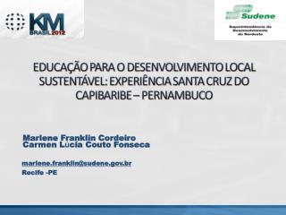 Marlene Franklin Cordeiro Carmen L ú cia Couto Fonseca