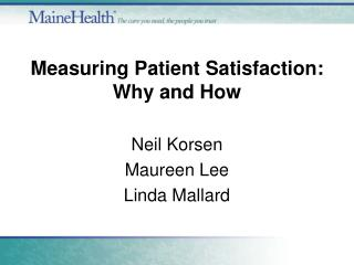 Measuring Patient Satisfaction: Why and How