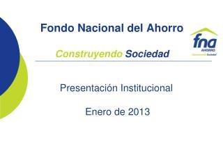 Fondo Nacional del Ahorro Construyendo  Sociedad