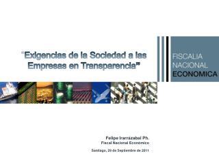 Felipe  Irarrázabal Ph. Fiscal Nacional Económico Santiago, 29 de Septiembre de 2011