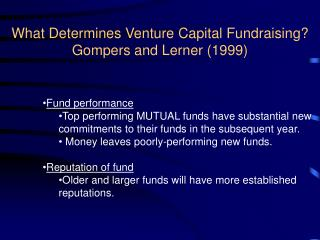 What Determines Venture Capital Fundraising Gompers and Lerner 1999