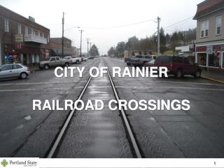 CITY OF RAINIER  RAILROAD CROSSINGS