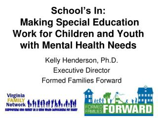 School's In:  Making Special Education Work for Children and Youth with Mental Health Needs