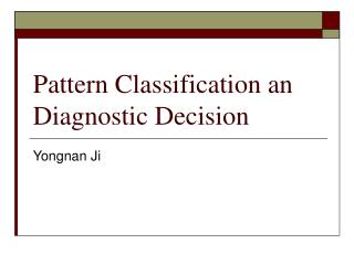 Pattern Classification an Diagnostic Decision