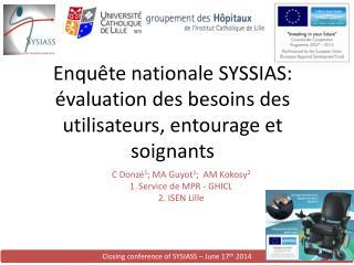Enquête nationale SYSSIAS: évaluation des besoins des utilisateurs, entourage et soignants