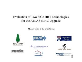 Evaluation of Two SiGe HBT Technologies  for the ATLAS sLHC Upgrade