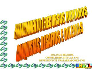 FINANCIAMENTO E RECURSOS HUMANOS CONQUISTAS, DESAFIOS E DILEMAS