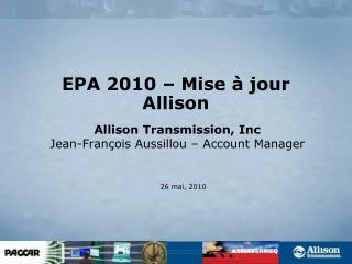 EPA 2010 –  Mise  à jour Allison