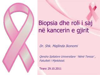 Biopsia dhe roli i saj në kancerin e gjirit