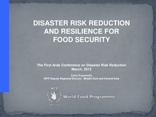 DISASTER RISK REDUCTION  AND RESILIENCE FOR  FOOD SECURITY