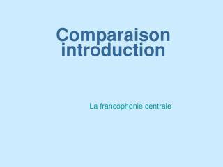Comparaison introduction