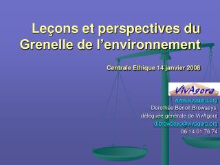 Leçons et perspectives du Grenelle de l'environnement Centrale Ethique 14 janvier 2008