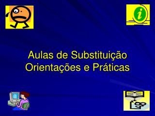Aulas de Substituição Orientações e Práticas