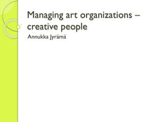 Managing art organizations  – creative people