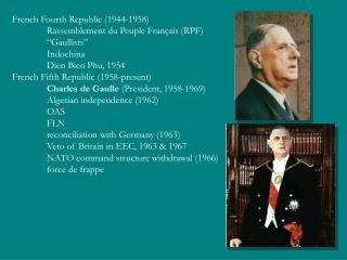 "French Fourth Republic (1944-1958) Rassemblement du Peuple Français (RPF) ""Gaullists"" Indochina"