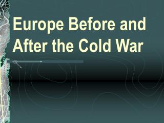 Europe Before and After the Cold War