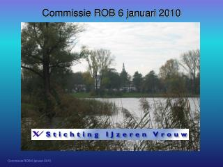 Commissie ROB 6 januari 2010