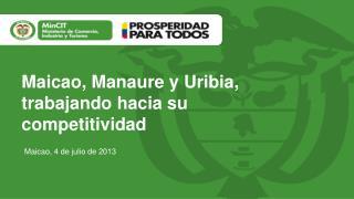Maicao, Manaure y Uribia, trabajando hacia su competitividad