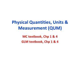 Physical Quantities, Units & Measurement (QUM)