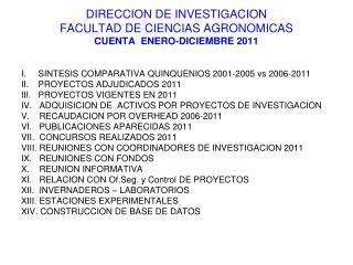 DIRECCION DE INVESTIGACION FACULTAD DE CIENCIAS AGRONOMICAS CUENTA  ENERO-DICIEMBRE 2011