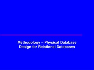 Methodology – Physical Database Design for Relational Databases