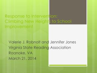 Response to Intervention:  Climbing  New Heights to School Improvement