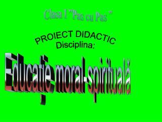 PROIECT DIDACTIC Disciplina: