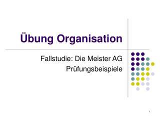 Übung Organisation
