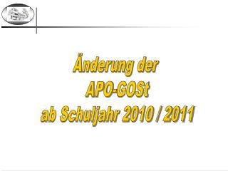 Änderung der  APO-GOSt  ab Schuljahr 2010 / 2011