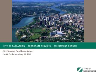 CITY OF SASKATOON � CORPORATE SERVICES � ASSESSMENT BRANCH