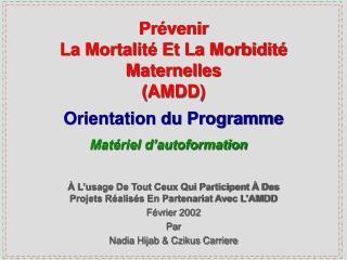 Pr venir  La Mortalit  Et La Morbidit  Maternelles  AMDD