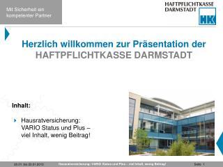 Herzlich willkommen zur Präsentation der  HAFTPFLICHTKASSE DARMSTADT