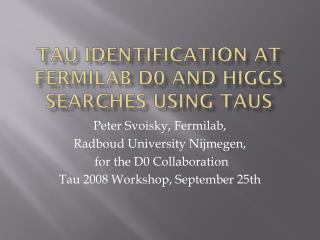 Tau  Identification at  fermilab  d0 and Higgs searches using  taus