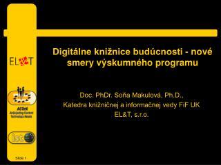 Digitálne knižnice budúcnosti - nové smery výskumného programu