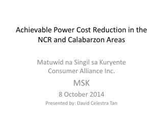 Achievable  Power Cost Reduction in the NCR and  Calabarzon  Areas