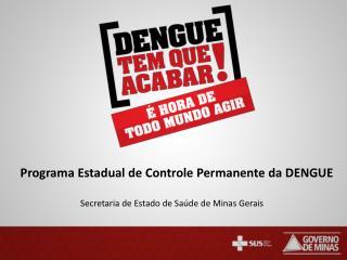 Programa Estadual de Controle Permanente da DENGUE