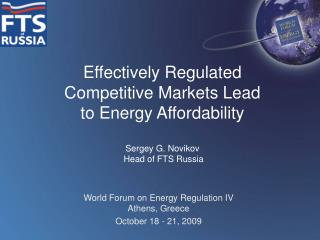 World Forum on Energy Regulation IV Athens, Greece October 18 - 21, 2009