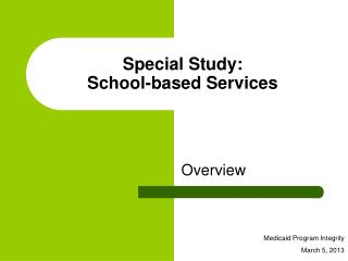 Special Study: School-based Services
