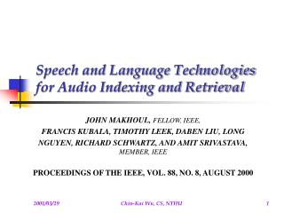 Speech and Language Technologies for Audio Indexing and Retrieval