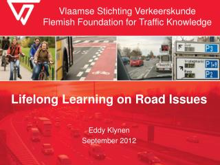 Vlaamse Stichting Verkeerskunde Flemish Foundation for Traffic Knowledge