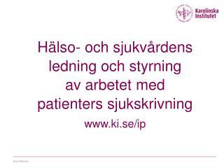 Hälso- och sjukvårdens  ledning och styrning  av arbetet med  patienters sjukskrivning