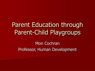 Parent Education through Parent-Child Playgroups