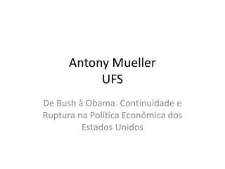Antony Mueller UFS