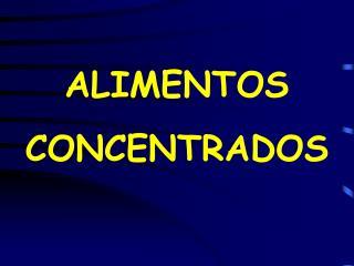 ALIMENTOS  CONCENTRADOS