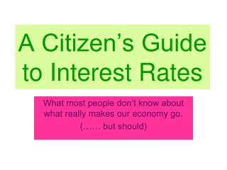 A Citizen's Guide to Interest Rates